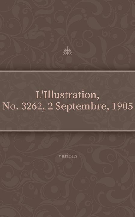 L'Illustration, No. 3262, 2 Septembre, 1905