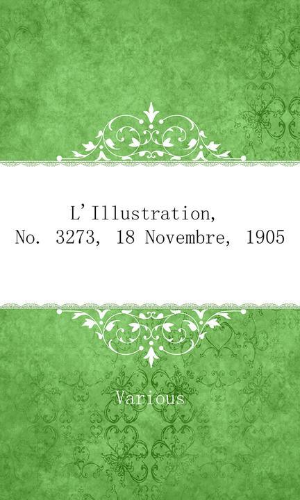 L'Illustration, No. 3273, 18 Novembre, 1905
