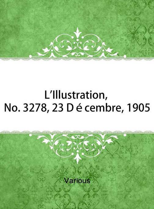 L'Illustration, No. 3278, 23 Décembre, 1905