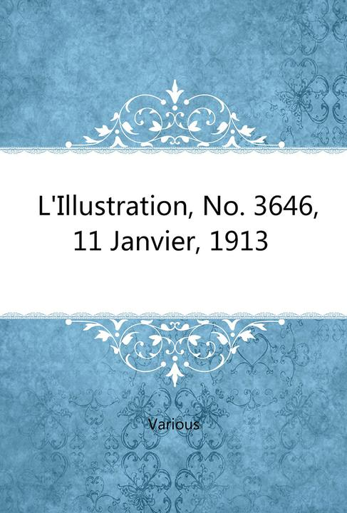 L'Illustration, No. 3646, 11 Janvier, 1913