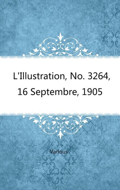 L'Illustration, No. 3264, 16 Septembre, 1905