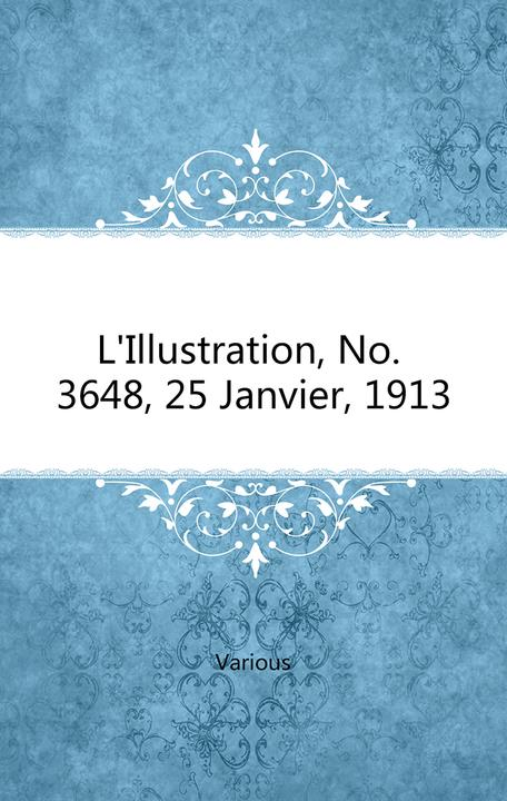 L'Illustration, No. 3648, 25 Janvier, 1913