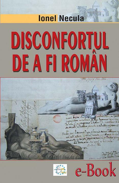 Disconfortul de a fi rom?n