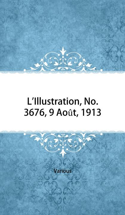 L'Illustration, No. 3676, 9 Ao?t, 1913