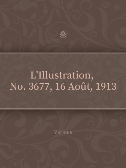 L'Illustration, No. 3677, 16 Ao?t, 1913