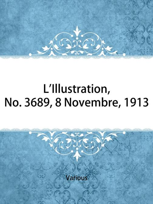 L'Illustration, No. 3689, 8 Novembre, 1913