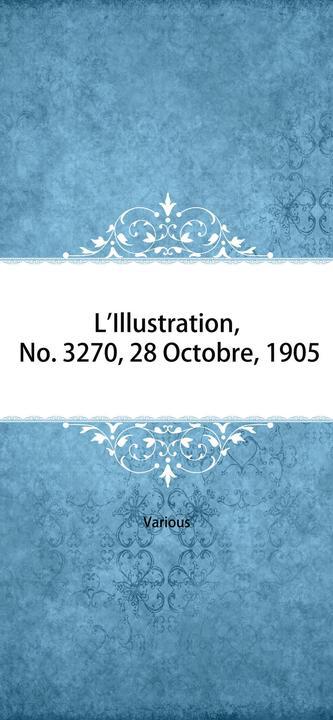 L'Illustration, No. 3270, 28 Octobre, 1905