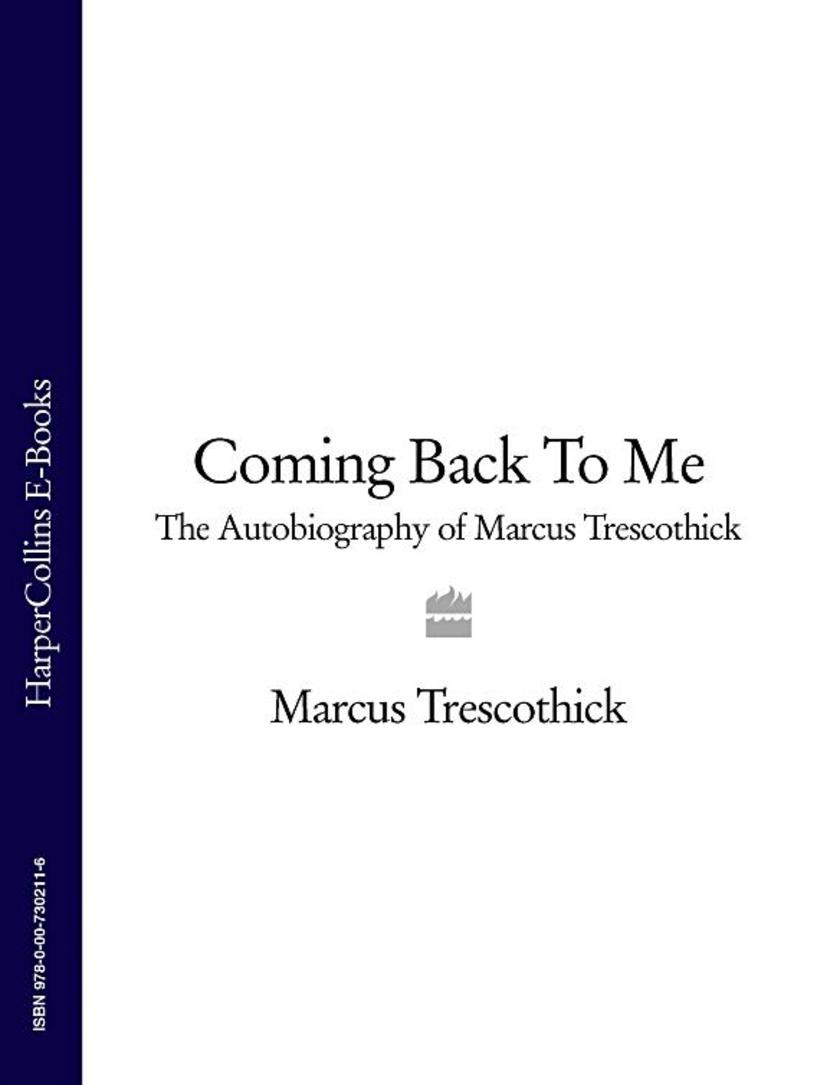 Coming Back To Me: The Autobiography of Marcus Trescothick