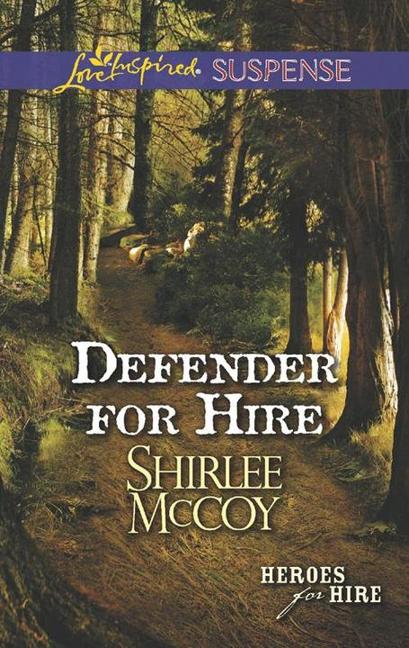 Defender for Hire (Mills & Boon Love Inspired Suspense) (Heroes for Hire, Book 9