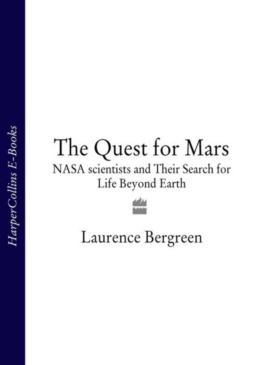 The Quest for Mars: NASA scientists and Their Search for Life Beyond Earth (Text