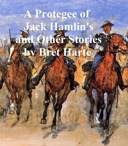 A Protegee of Jack Hamlin's, a collection of stories
