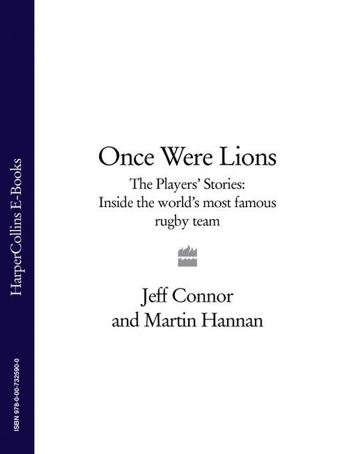 Once Were Lions: The Players' Stories