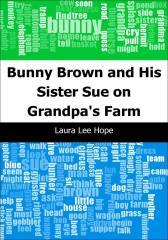 Bunny Brown and His Sister Sue on Grandpa's Farm