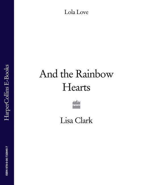 And the Rainbow Hearts (Lola Love)