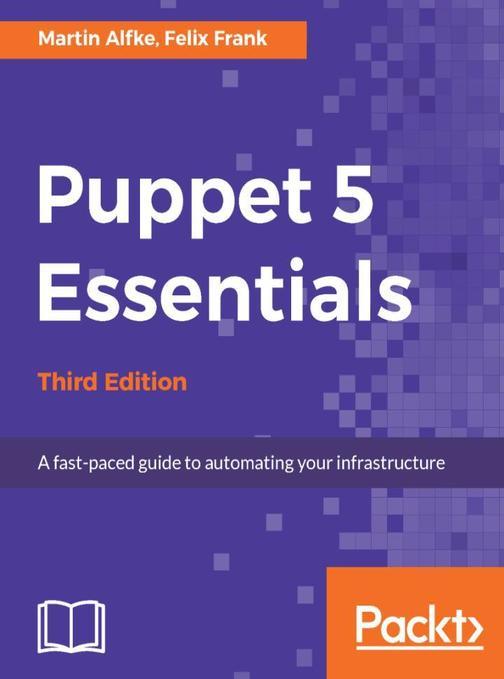 Puppet 5 Essentials - Third Edition