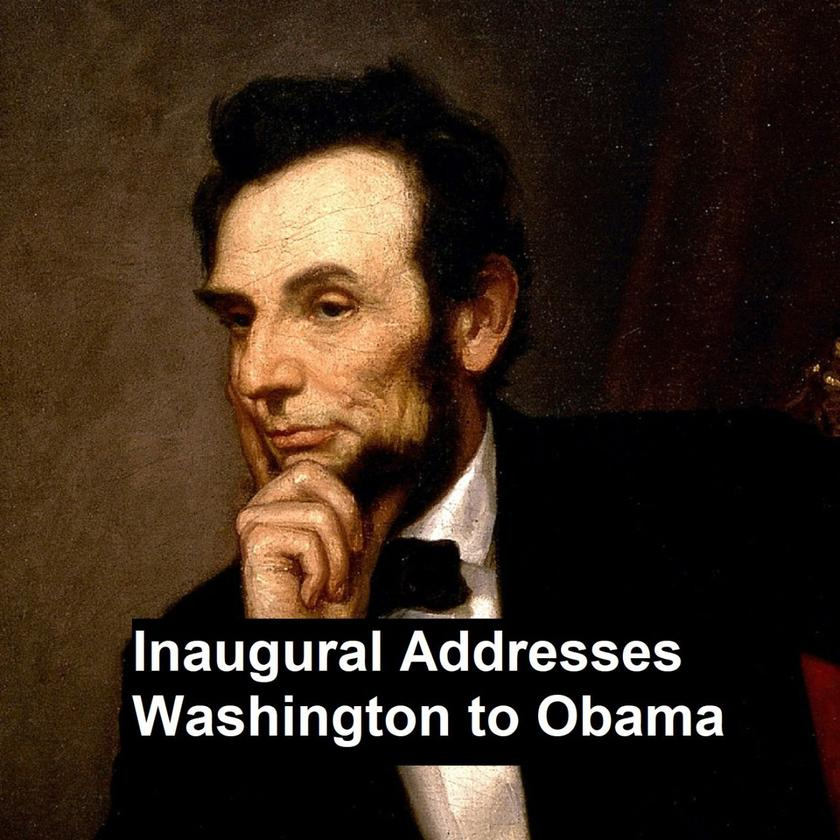 Inaugural Addresses Washington to Obama