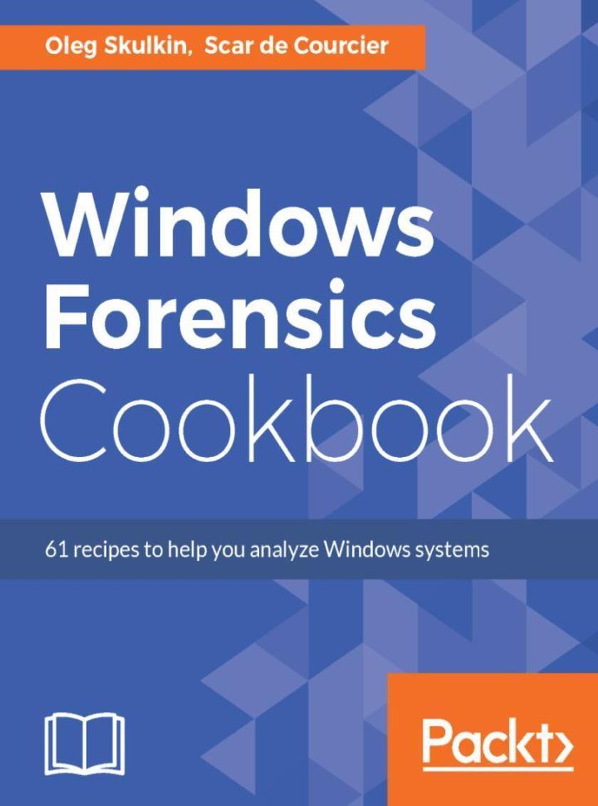 Windows Forensics Cookbook