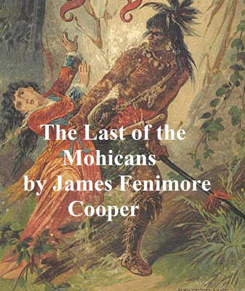The Last of the Mohicans: Second of the Leatherstocking Tales