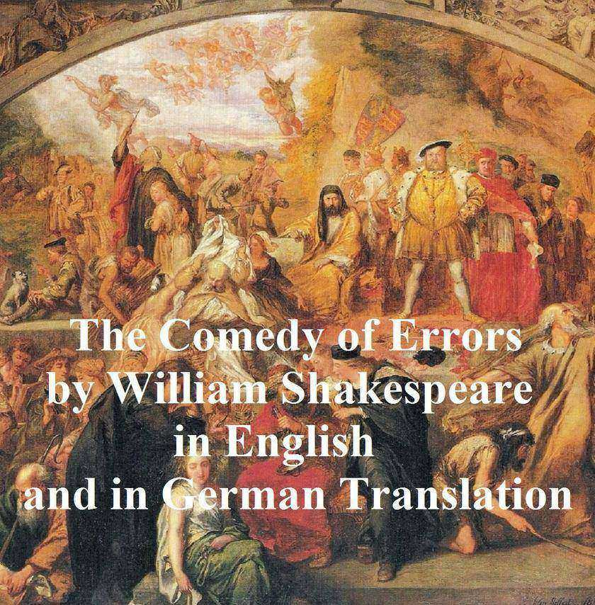 The Comedy of Errors/ Die Irrungen: Bilingual edition
