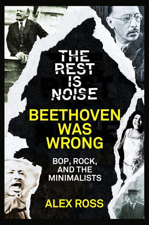 The Rest Is Noise Series: Beethoven Was Wrong