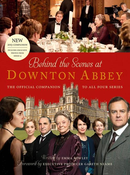 Behind the Scenes at Downton Abbey