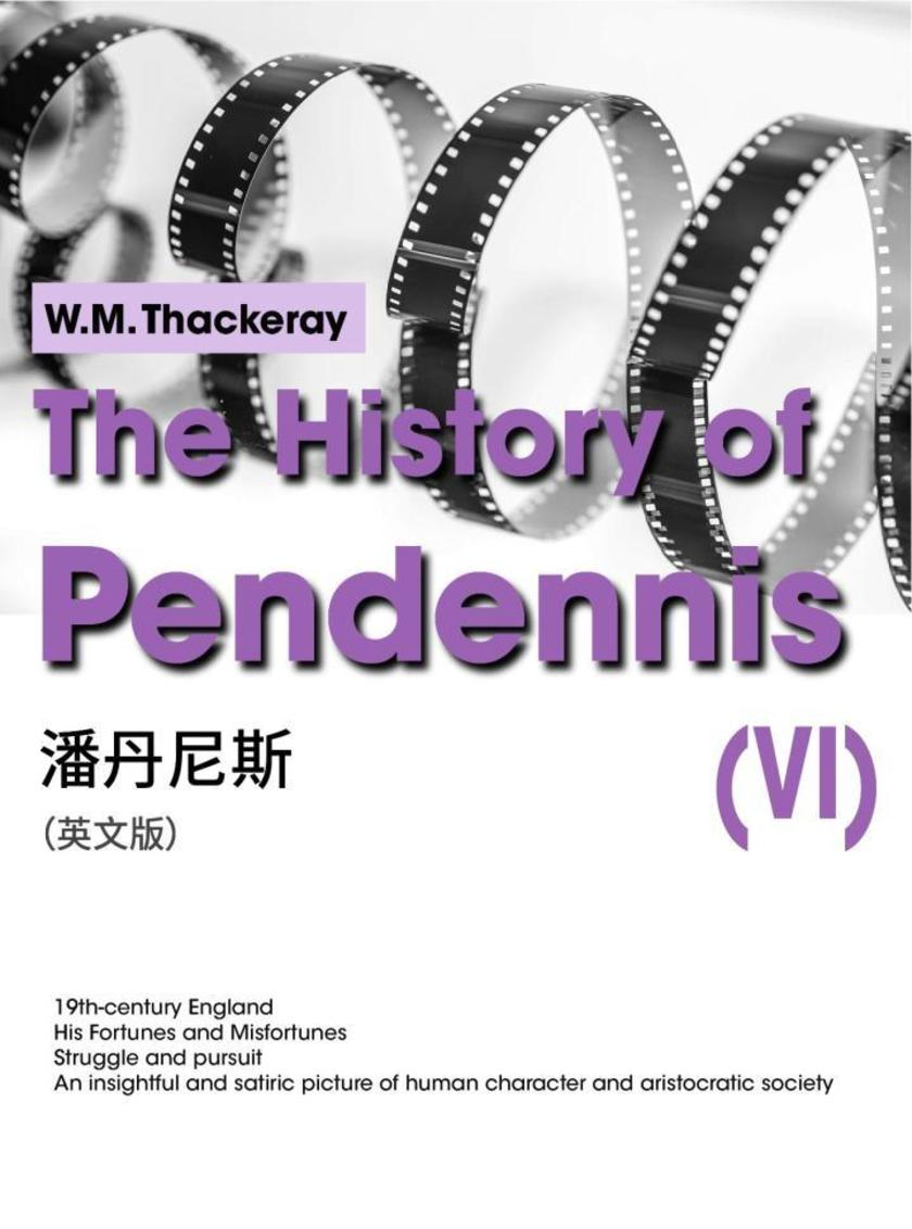 The History of Pendennis(VI) 潘丹尼斯(英文版)