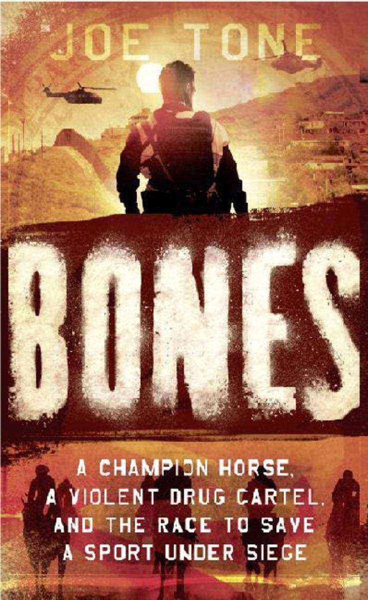 Bones: A Story of Brothers, a Champion Horse and the Race to Stop America's Most