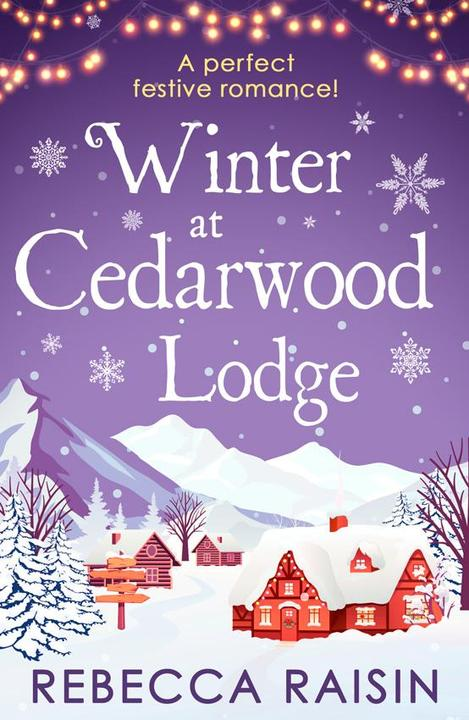 Winter At Cedarwood Lodge: A perfect heart-warming romance for 2018!