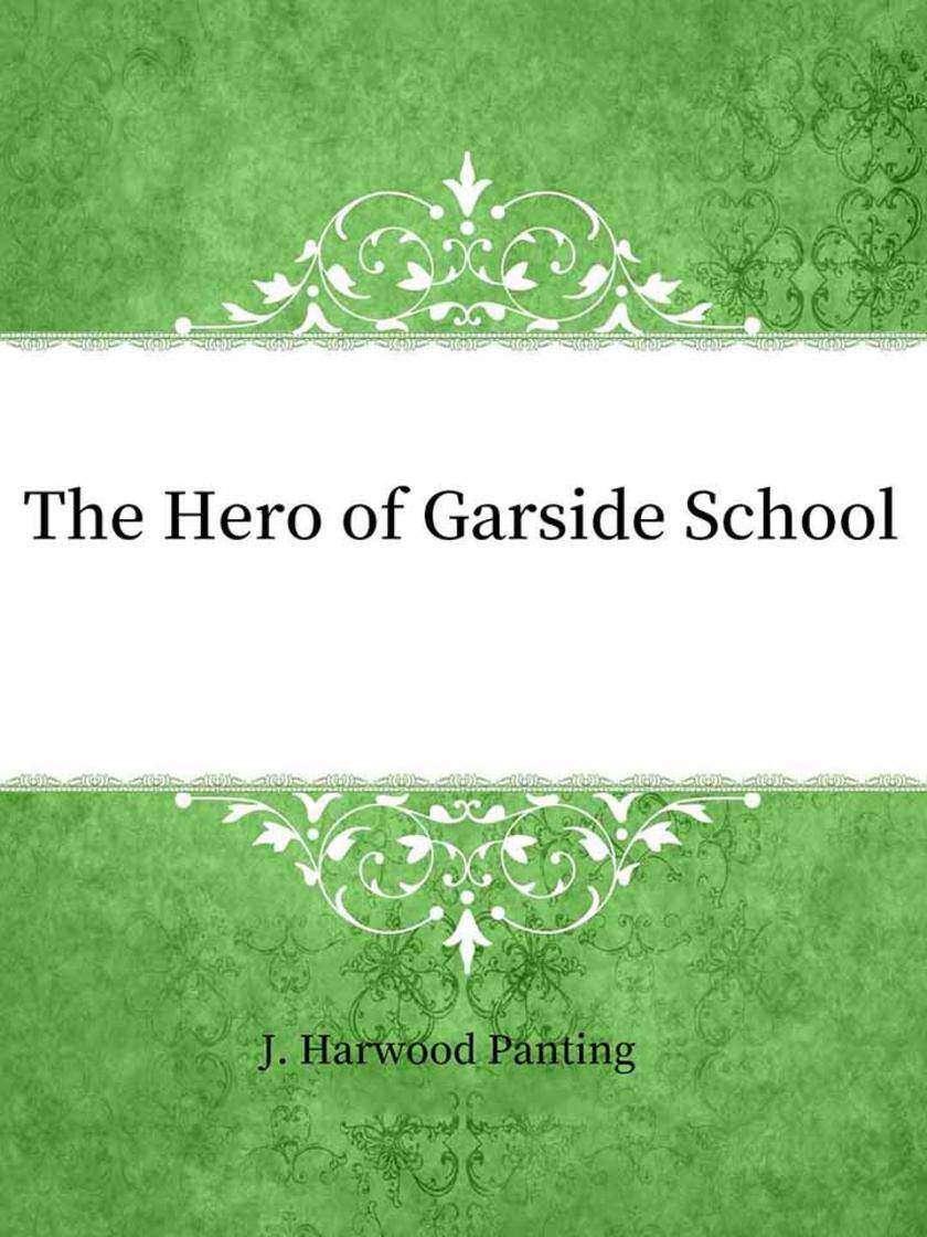 The Hero of Garside School