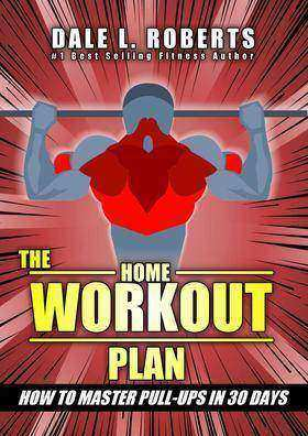 The Home Workout Plan:How to Master Pull-Ups in 30 Days