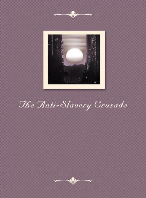 The Anti-Slavery Crusade