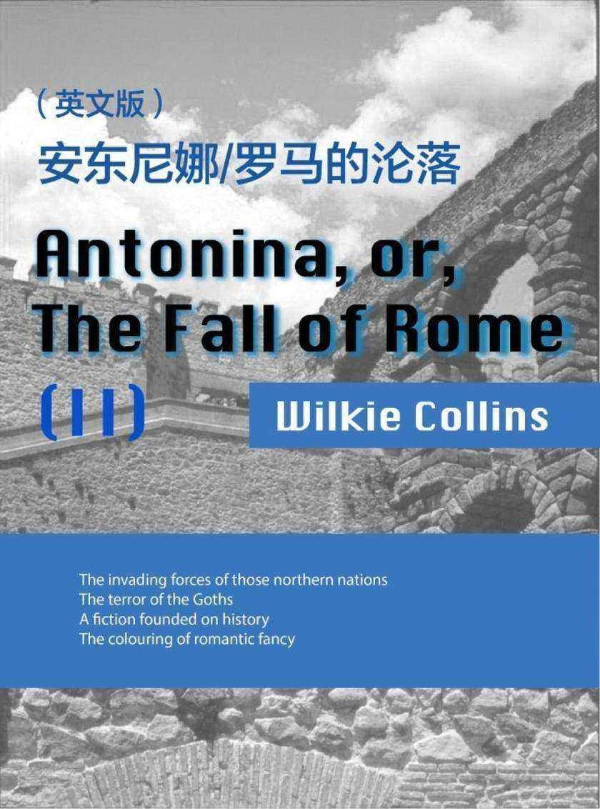 Antonina, or, The Fall of Rome(II) 安东尼娜 罗马的沦落(英文版)