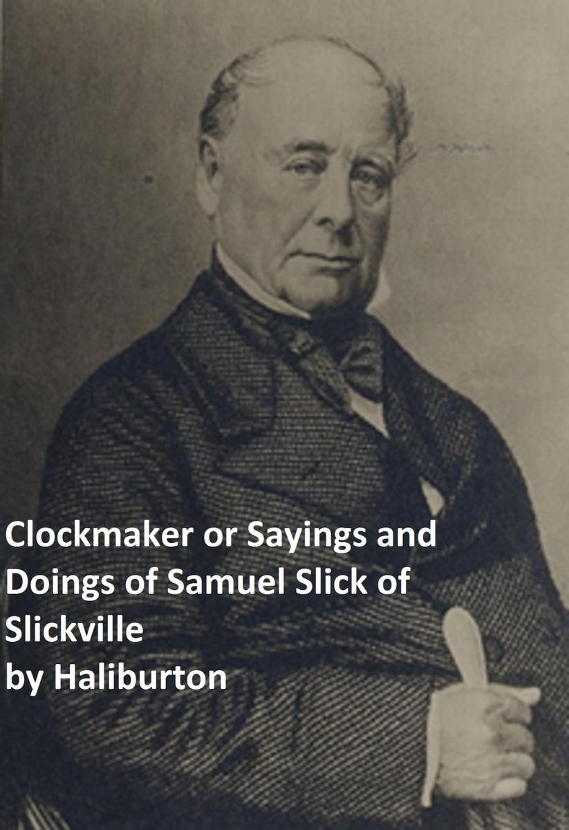 Clockmaker Saying and Doings of Samuel Slick of Slickville