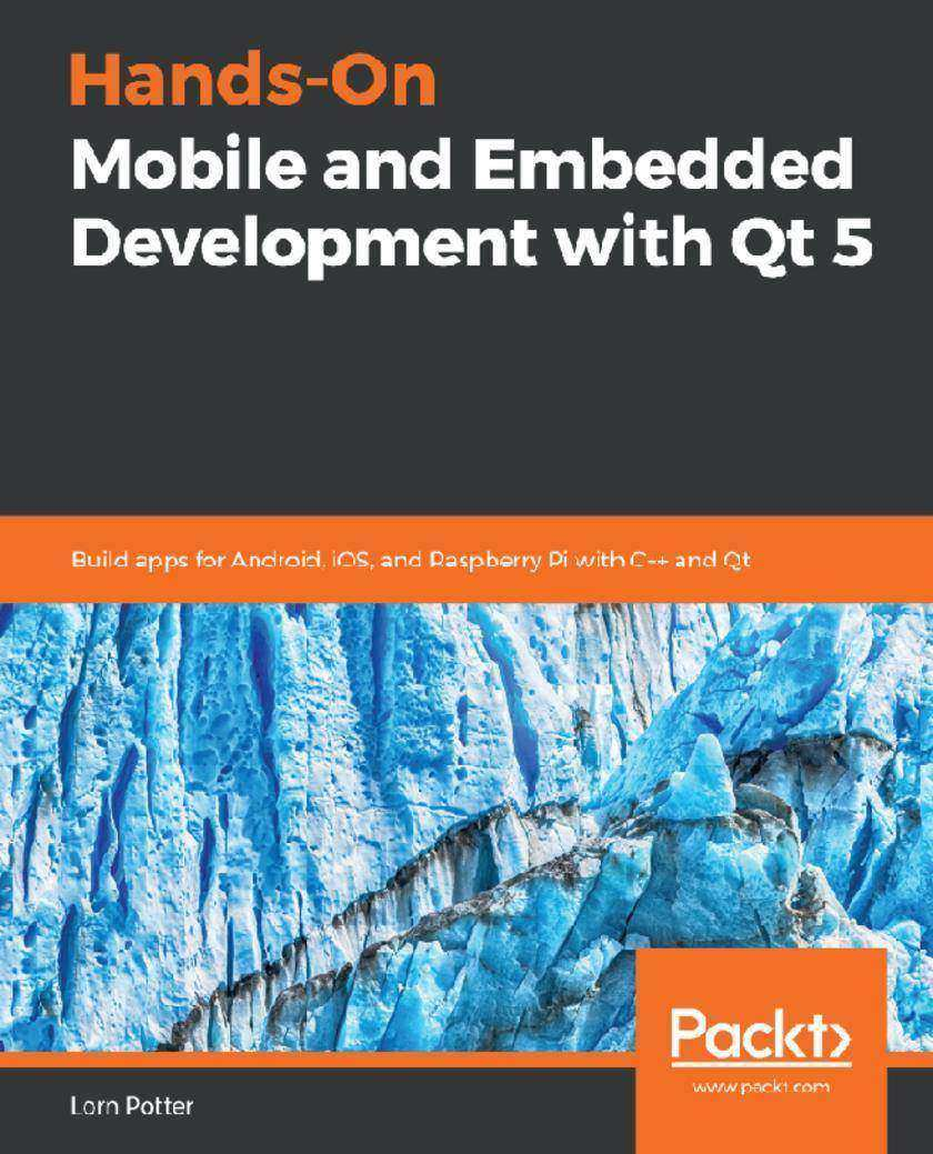 Hands-On Mobile and Embedded Development with Qt 5