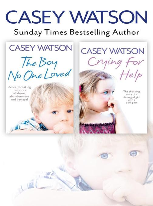 The Boy No One Loved and Crying for Help 2-in-1 Collection
