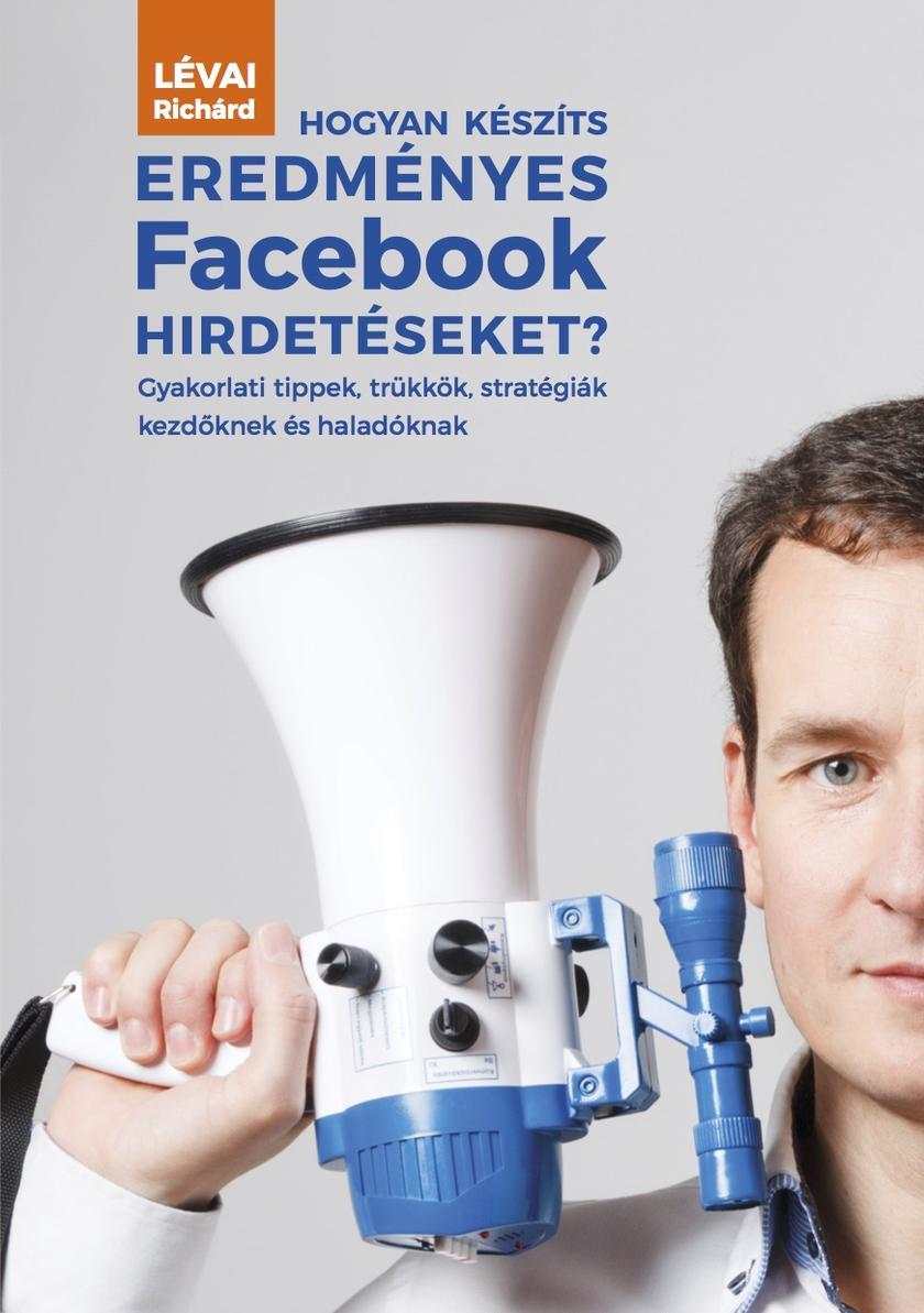 Hogyan készíts eredményes Facebook hirdetéseket?