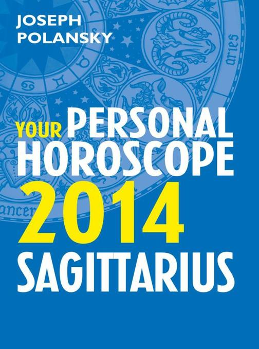 Sagittarius 2014: Your Personal Horoscope