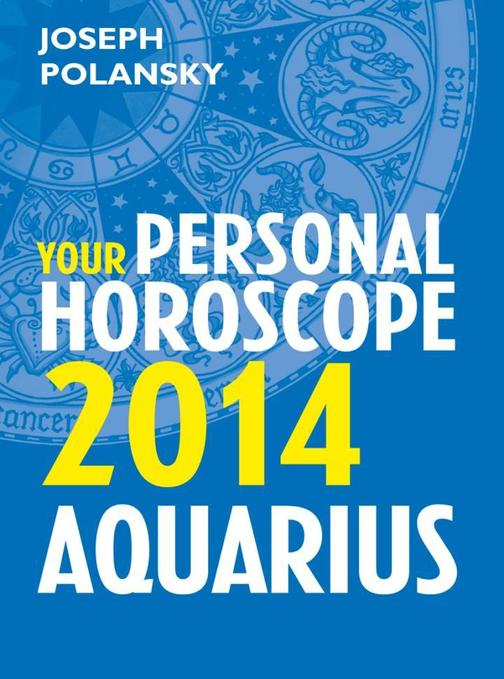 Aquarius 2014: Your Personal Horoscope