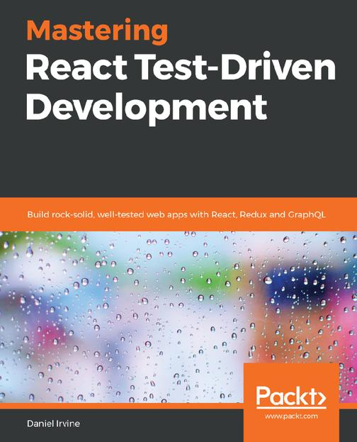 Mastering React Test-Driven Development
