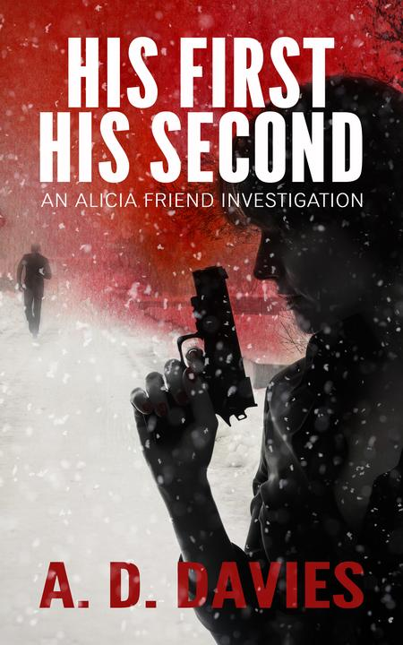 His First His Second:An Alicia Friend Investigation: An Alicia Friend Investigat