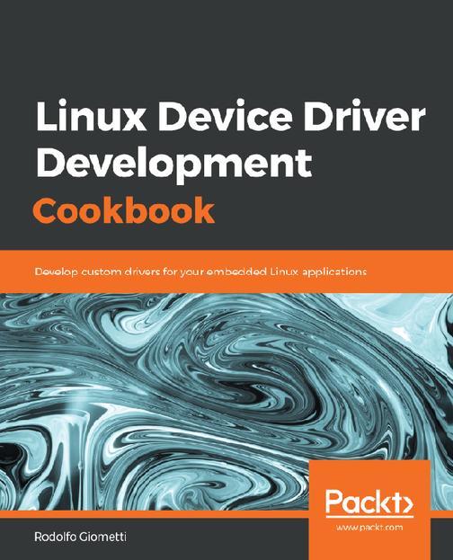 Linux Device Driver Development Cookbook