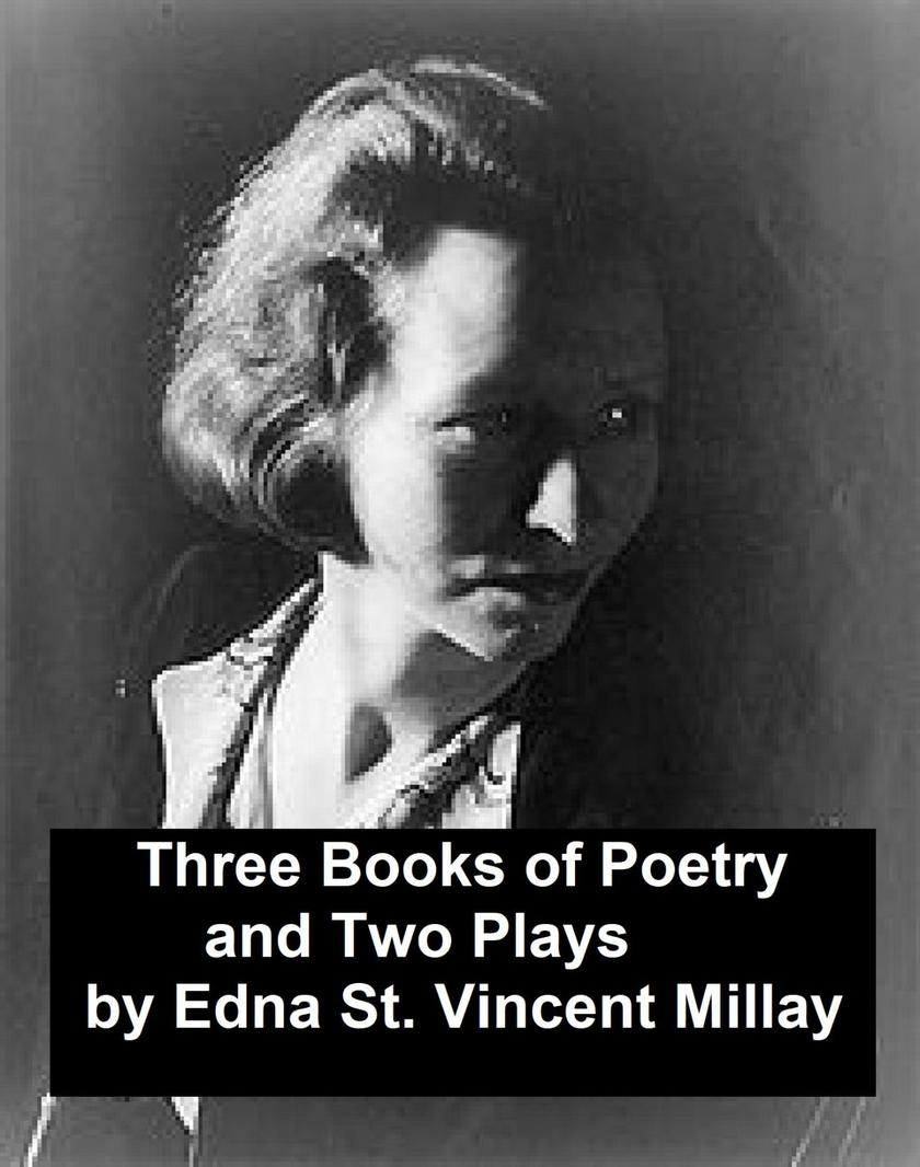 Three Books of Poetry and Two Plays