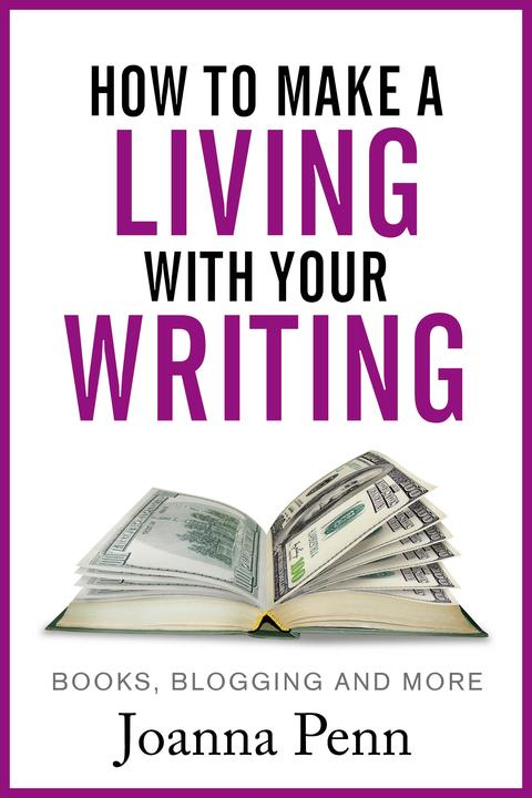 How To Make A Living With Your Writing With Books, Blogging and More Books, Blog