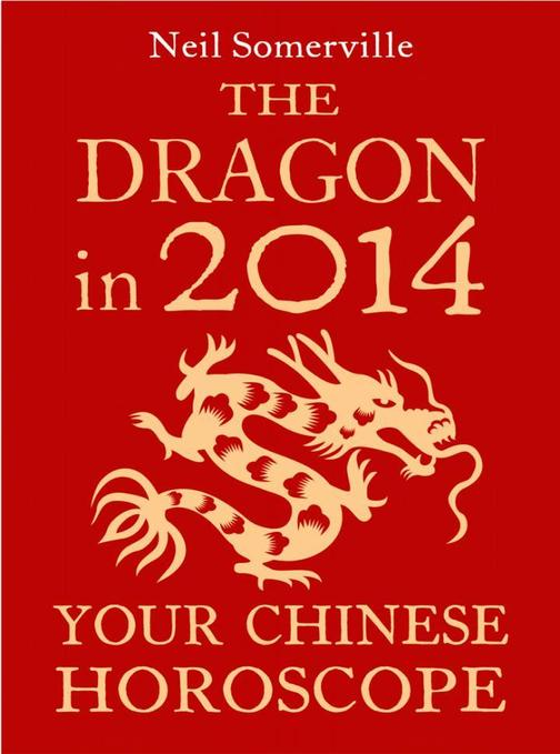 The Dragon in 2014: Your Chinese Horoscope