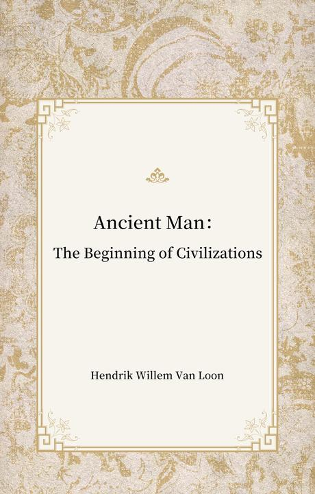 Ancient Man:The Beginning of Civilizations