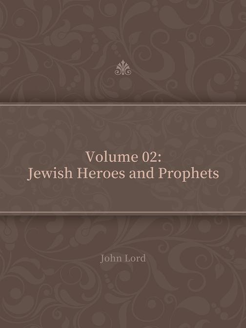 Volume 02Jewish Heroes and Prophets