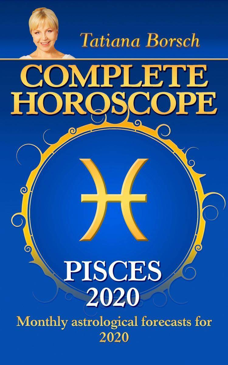 Complete Horoscope Pisces 2020: Monthly Astrological Forecasts for 2020