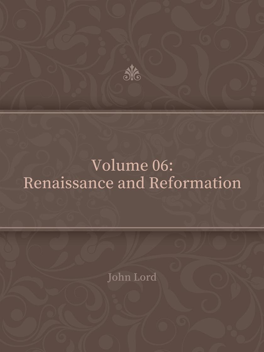Volume 06Renaissance and Reformation