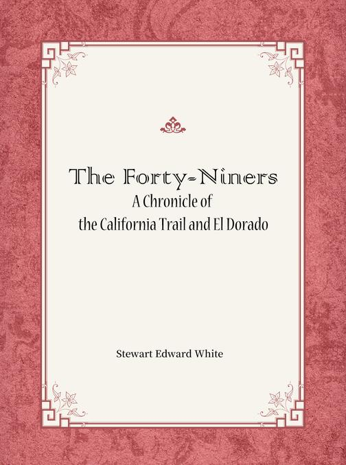 The Forty-Niners:A Chronicle of the California Trail and El Dorado