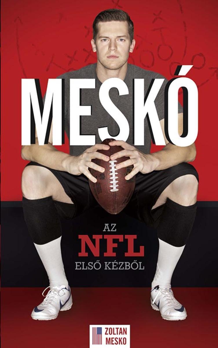 Meskó - Az NFL els? kézb?l